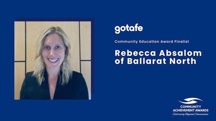 Community Education Award Finalist: Rebecca Absalom of Ballarat North (photo of woman smiling)