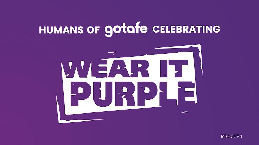 Humans of GOTAFE celebrating Wear It Purple